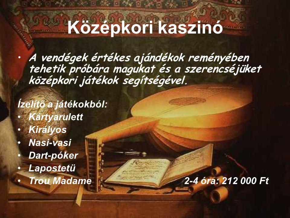 Középkori kaszinó A vendégek értékes ajándékok reményében tehetik próbára magukat és a szerencséjüket középkori játékok segítségével.