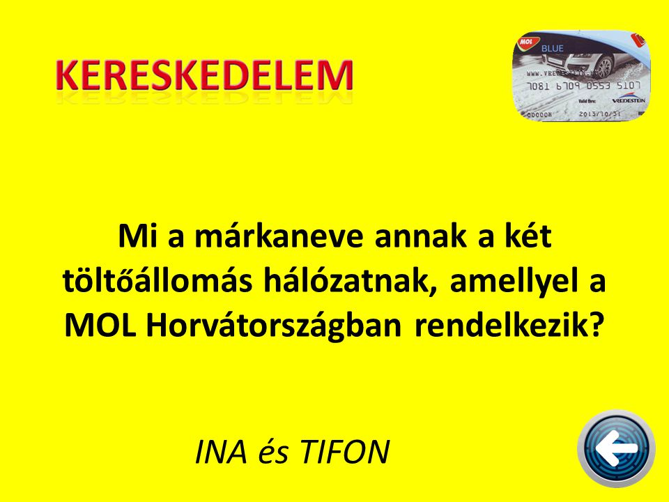 Mi a márkaneve annak a két töltőállomás hálózatnak, amellyel a MOL Horvátországban rendelkezik