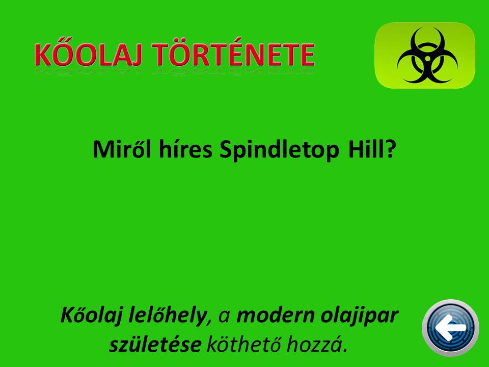 Miről híres Spindletop Hill