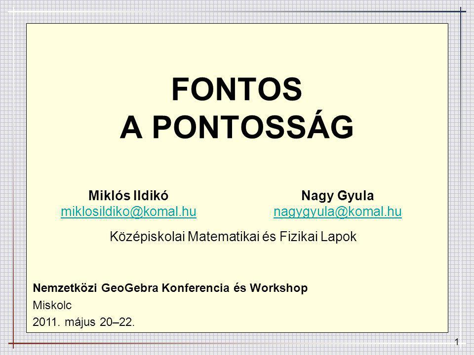 FONTOS A PONTOSSÁG Miklós Ildikó miklosildiko@komal.hu
