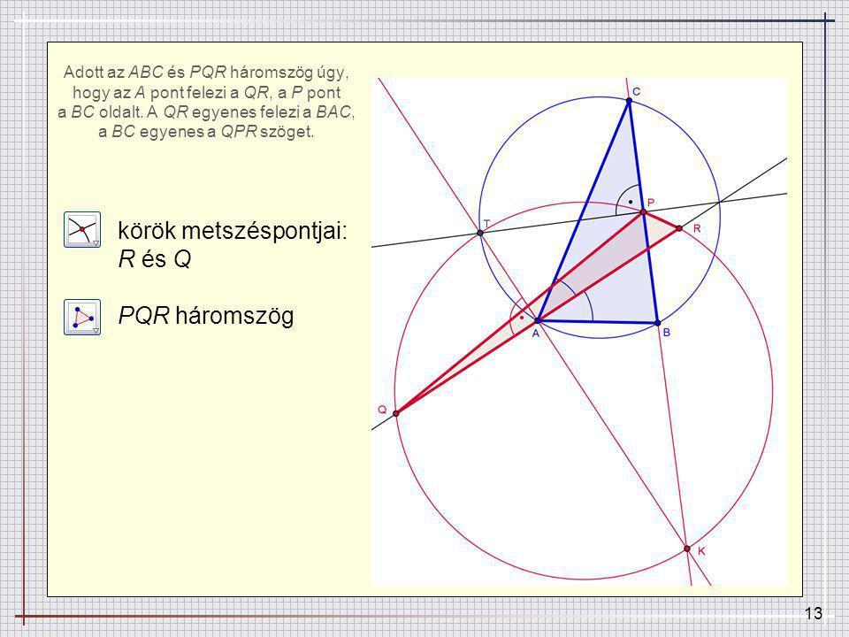 körök metszéspontjai: R és Q PQR háromszög