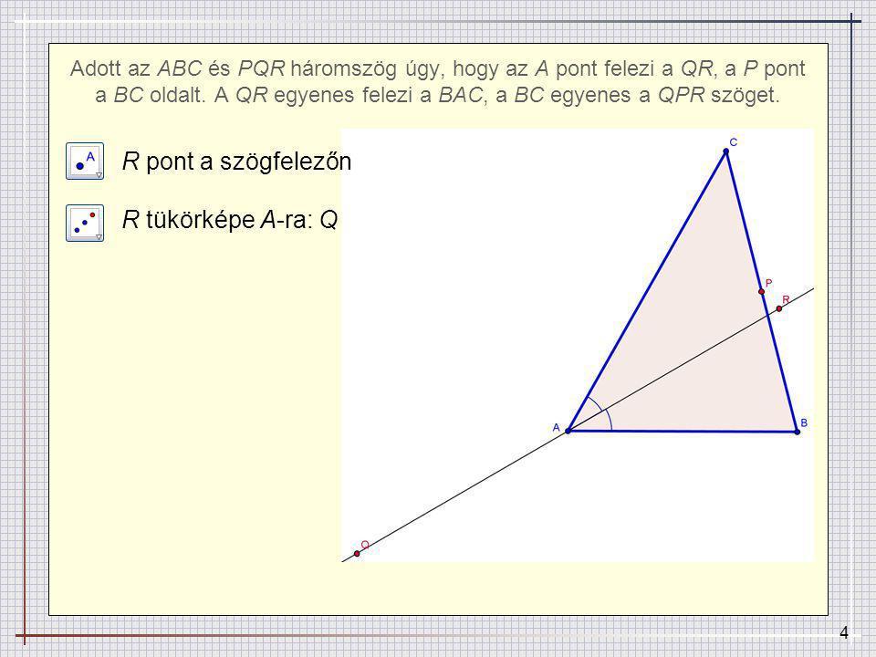 R pont a szögfelezőn R tükörképe A-ra: Q