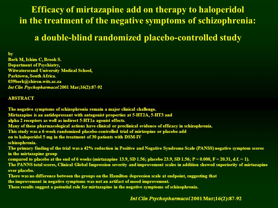 Efficacy of mirtazapine add on therapy to haloperidol in the treatment of the negative symptoms of schizophrenia: a double-blind randomized placebo-controlled study
