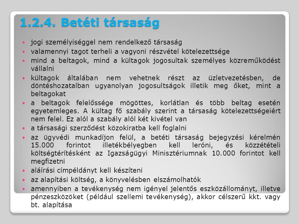 1.2.4. Betéti társaság jogi személyiséggel nem rendelkező társaság