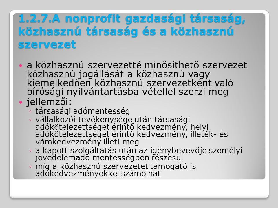 1.2.7.A nonprofit gazdasági társaság, közhasznú társaság és a közhasznú szervezet