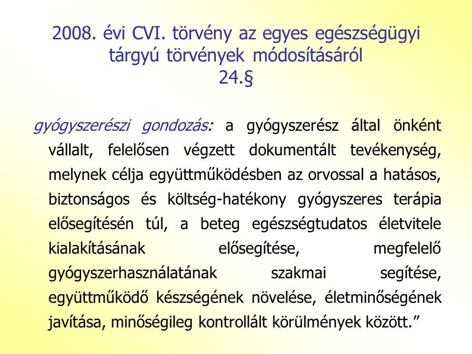 2008. évi CVI. törvény az egyes egészségügyi tárgyú törvények módosításáról 24.§
