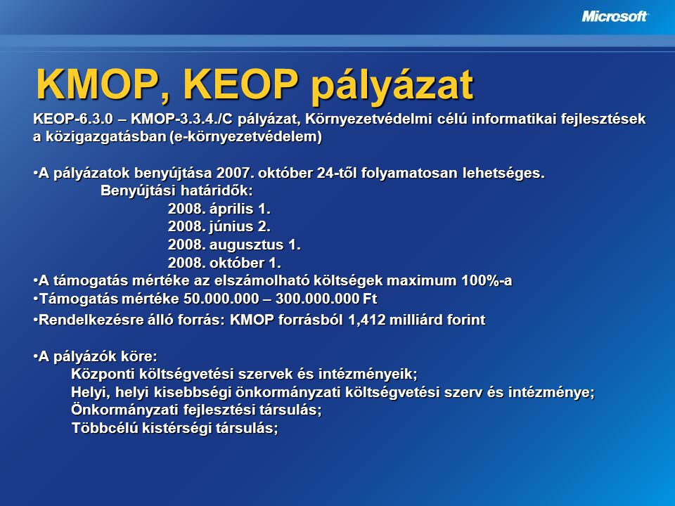 KMOP, KEOP pályázat KEOP-6.3.0 – KMOP-3.3.4./C pályázat, Környezetvédelmi célú informatikai fejlesztések a közigazgatásban (e-környezetvédelem)