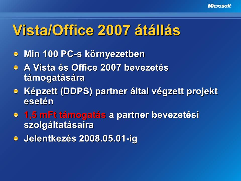 Vista/Office 2007 átállás Min 100 PC-s környezetben