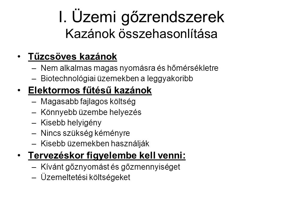I. Üzemi gőzrendszerek Kazánok összehasonlítása