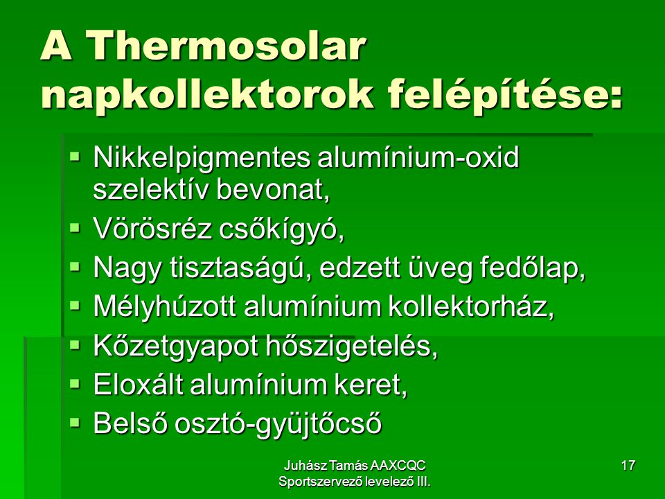 A Thermosolar napkollektorok felépítése: