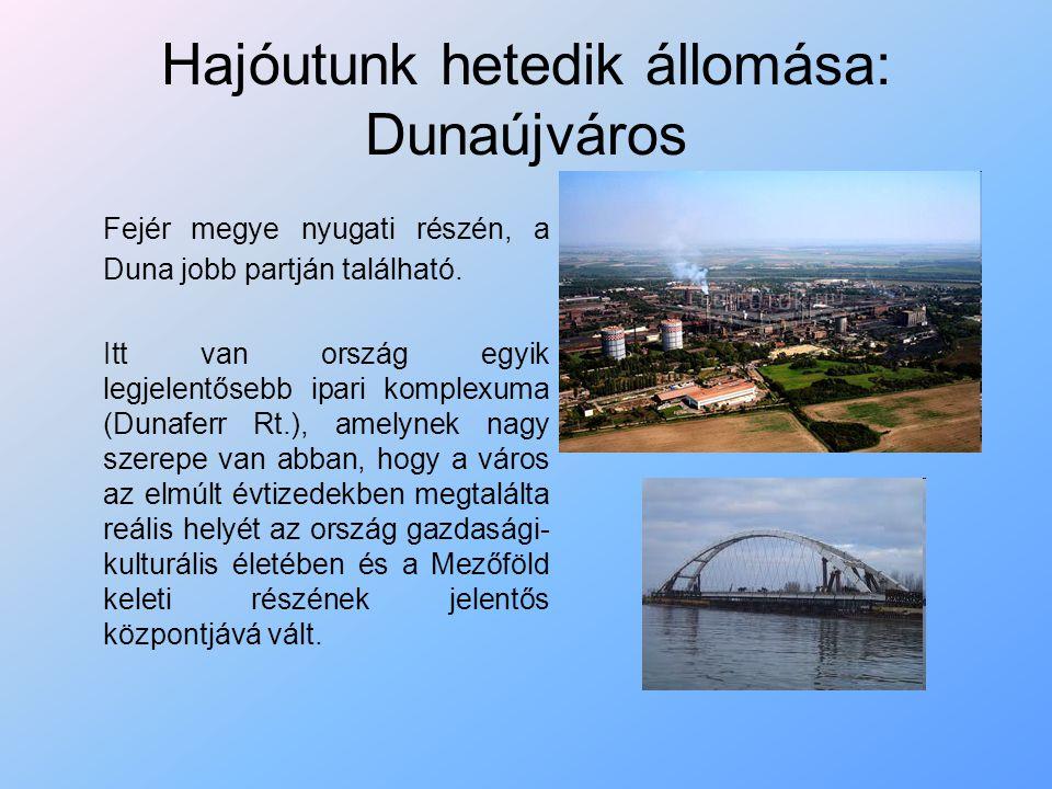 Hajóutunk hetedik állomása: Dunaújváros