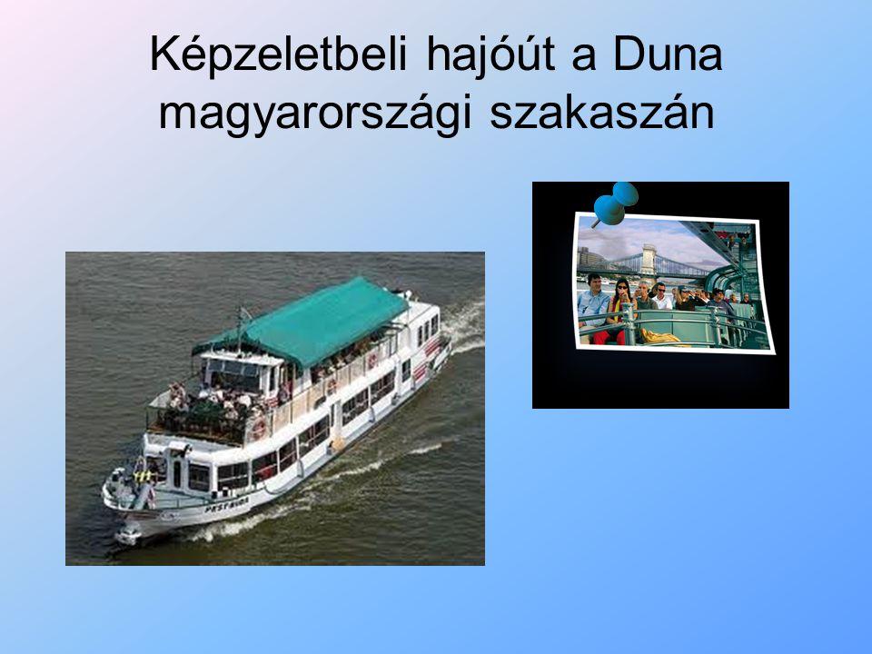 Képzeletbeli hajóút a Duna magyarországi szakaszán