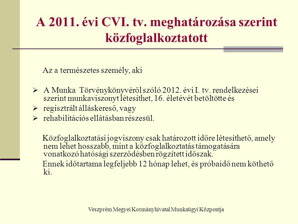 A 2011. évi CVI. tv. meghatározása szerint közfoglalkoztatott