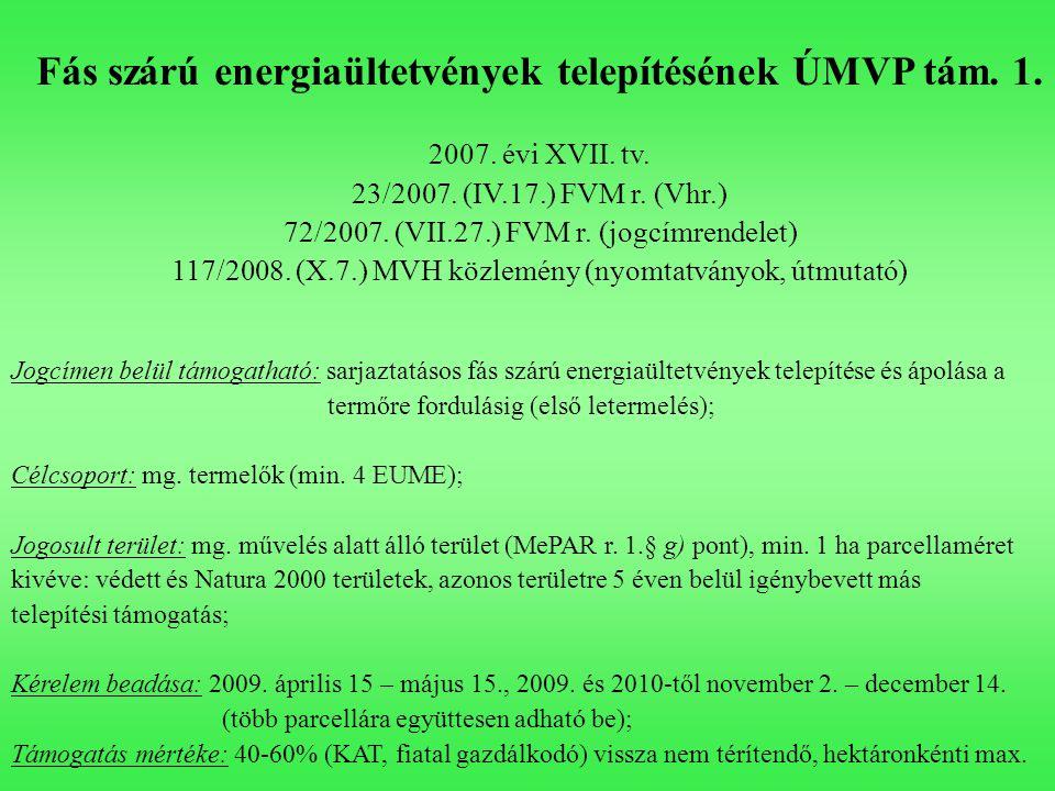 Fás szárú energiaültetvények telepítésének ÚMVP tám. 1.