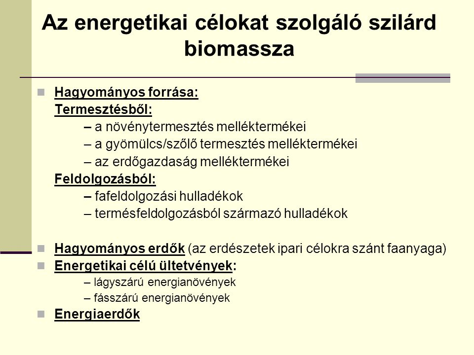 Az energetikai célokat szolgáló szilárd biomassza