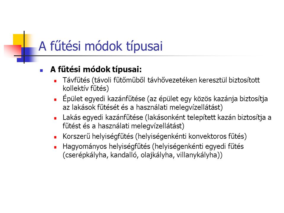 A fűtési módok típusai A fűtési módok típusai: