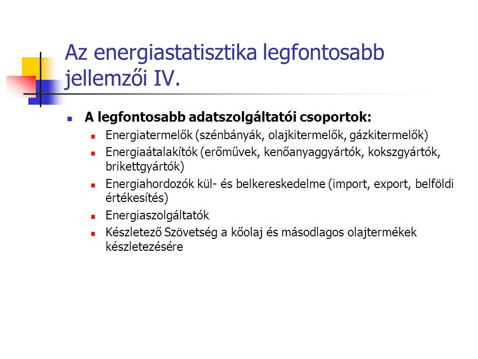 Az energiastatisztika legfontosabb jellemzői IV.