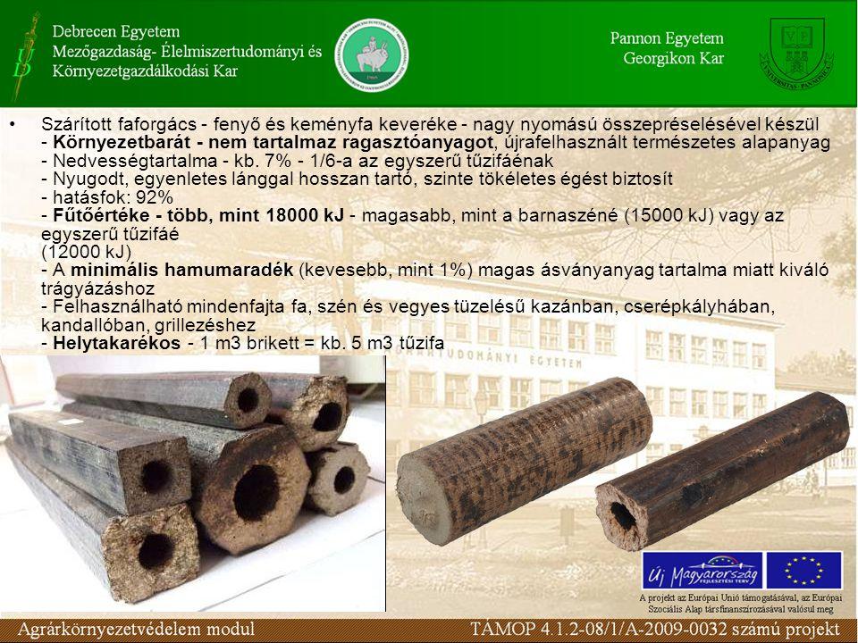 Szárított faforgács - fenyő és keményfa keveréke - nagy nyomású összepréselésével készül - Környezetbarát - nem tartalmaz ragasztóanyagot, újrafelhasznált természetes alapanyag - Nedvességtartalma - kb.