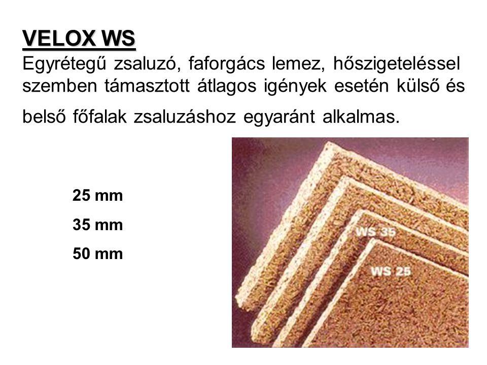 VELOX WS Egyrétegű zsaluzó, faforgács lemez, hőszigeteléssel szemben támasztott átlagos igények esetén külső és belső főfalak zsaluzáshoz egyaránt alkalmas.