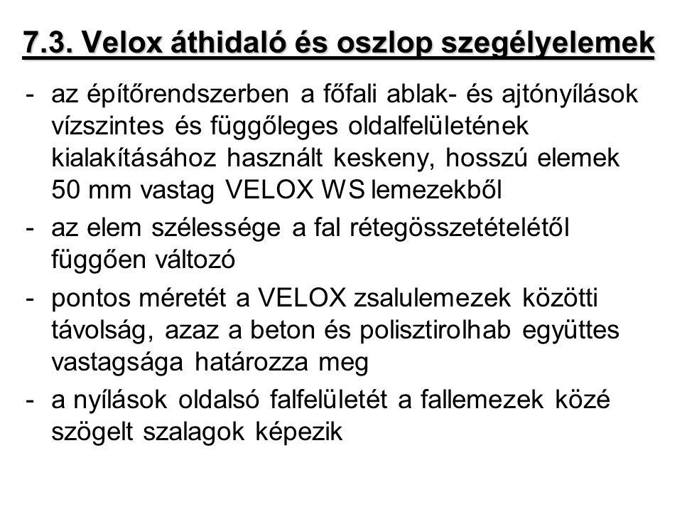 7.3. Velox áthidaló és oszlop szegélyelemek