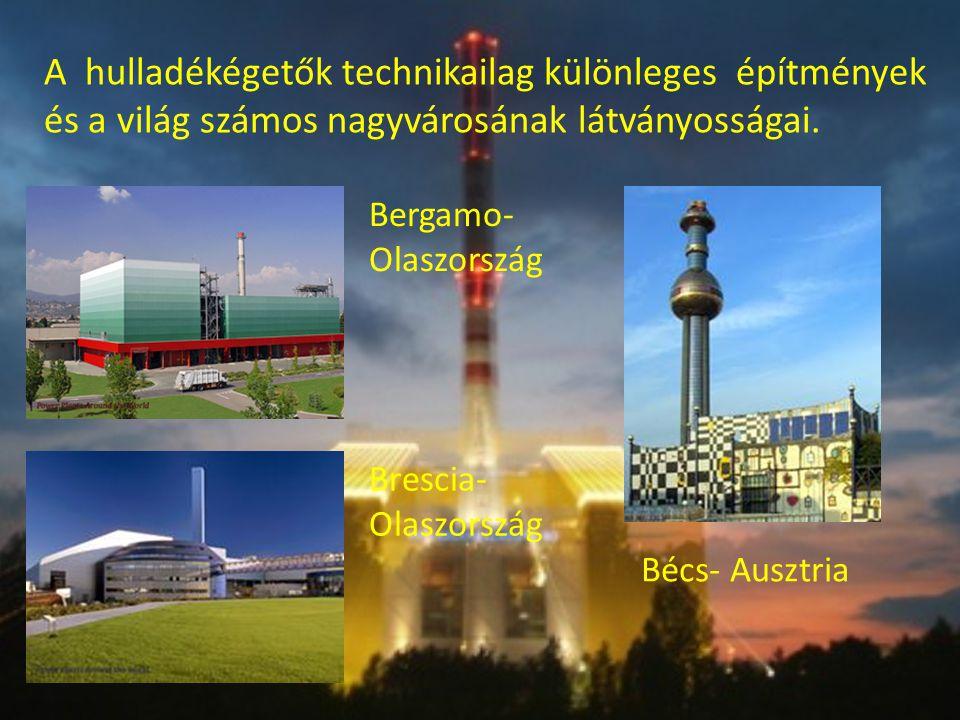A hulladékégetők technikailag különleges építmények és a világ számos nagyvárosának látványosságai.