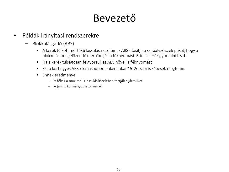 Bevezető Példák irányítási rendszerekre Blokkolásgátló (ABS)