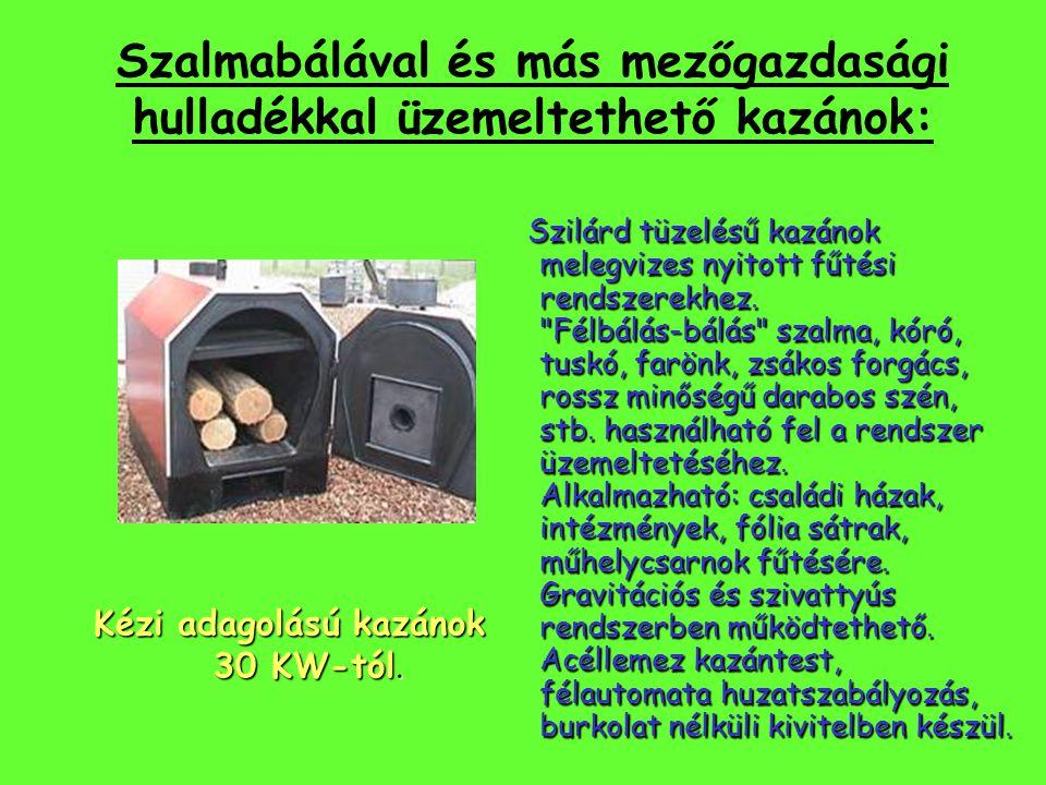 Szalmabálával és más mezőgazdasági hulladékkal üzemeltethető kazánok: