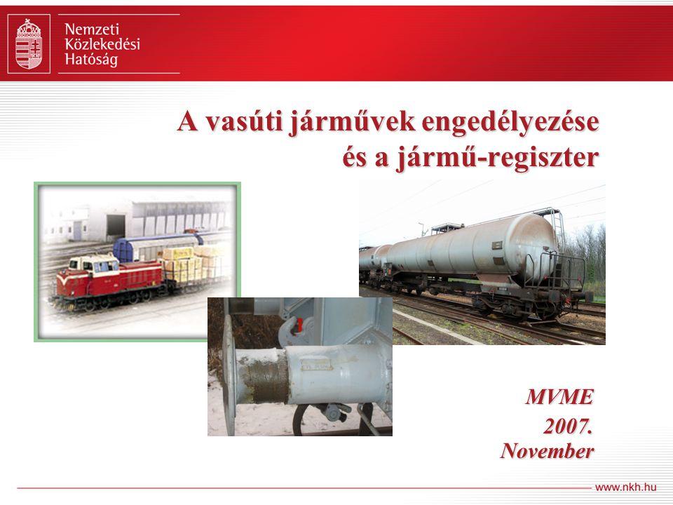 A vasúti járművek engedélyezése és a jármű-regiszter