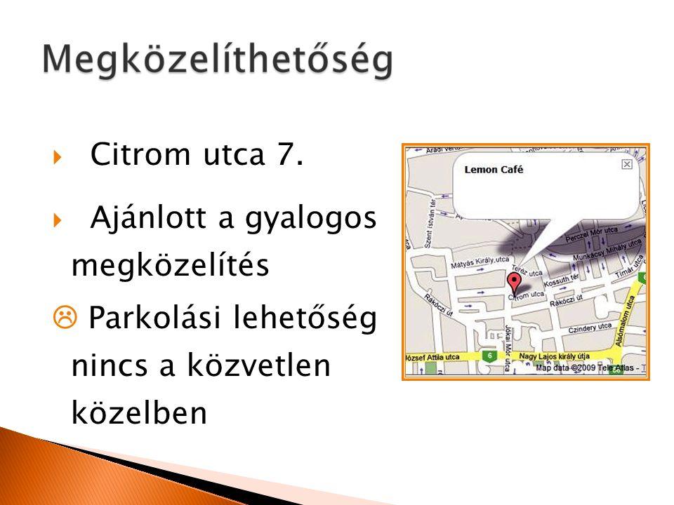 Citrom utca 7. Ajánlott a gyalogos megközelítés  Parkolási lehetőség nincs a közvetlen közelben