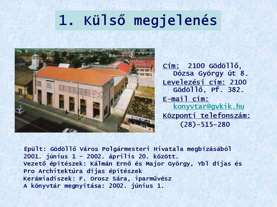1. Külső megjelenés Cím: 2100 Gödöllő, Dózsa György út 8.