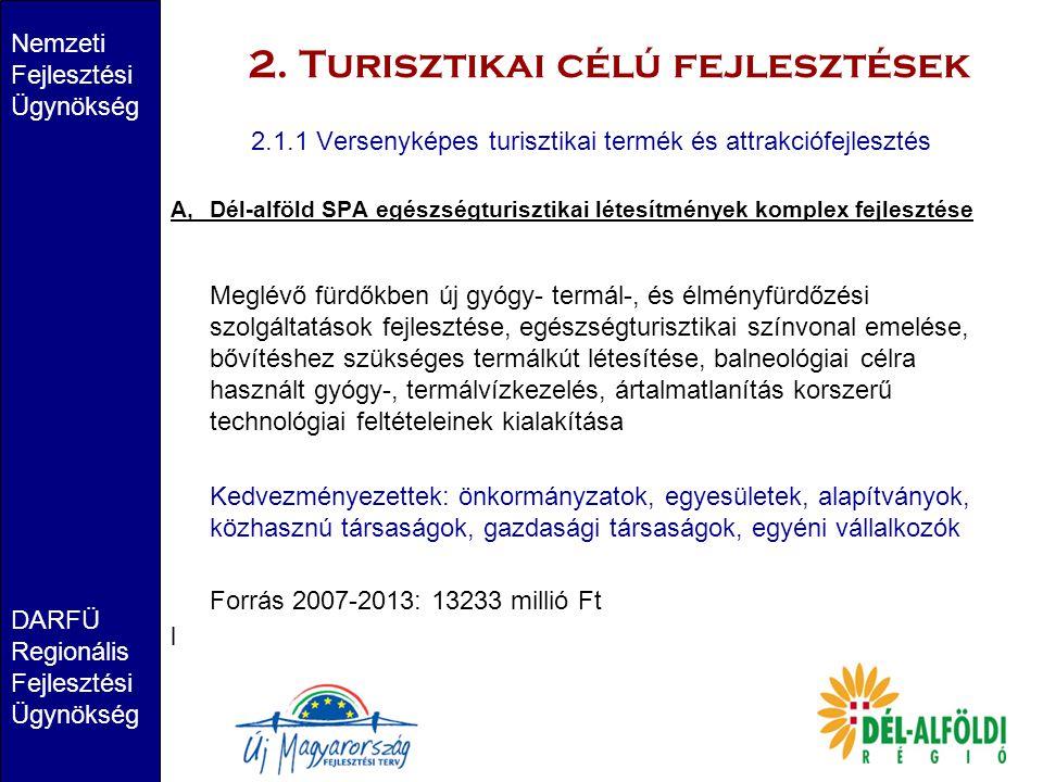 2. Turisztikai célú fejlesztések