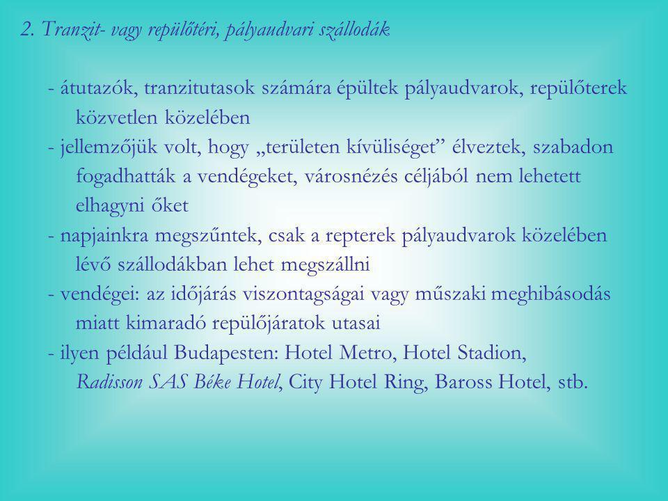 2. Tranzit- vagy repülőtéri, pályaudvari szállodák