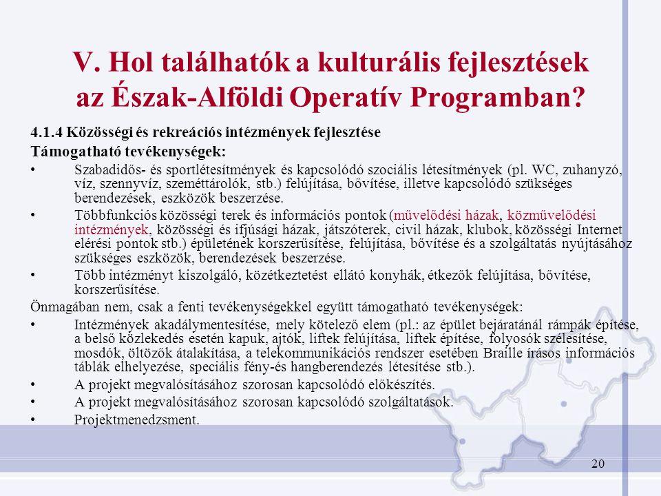V. Hol találhatók a kulturális fejlesztések az Észak-Alföldi Operatív Programban