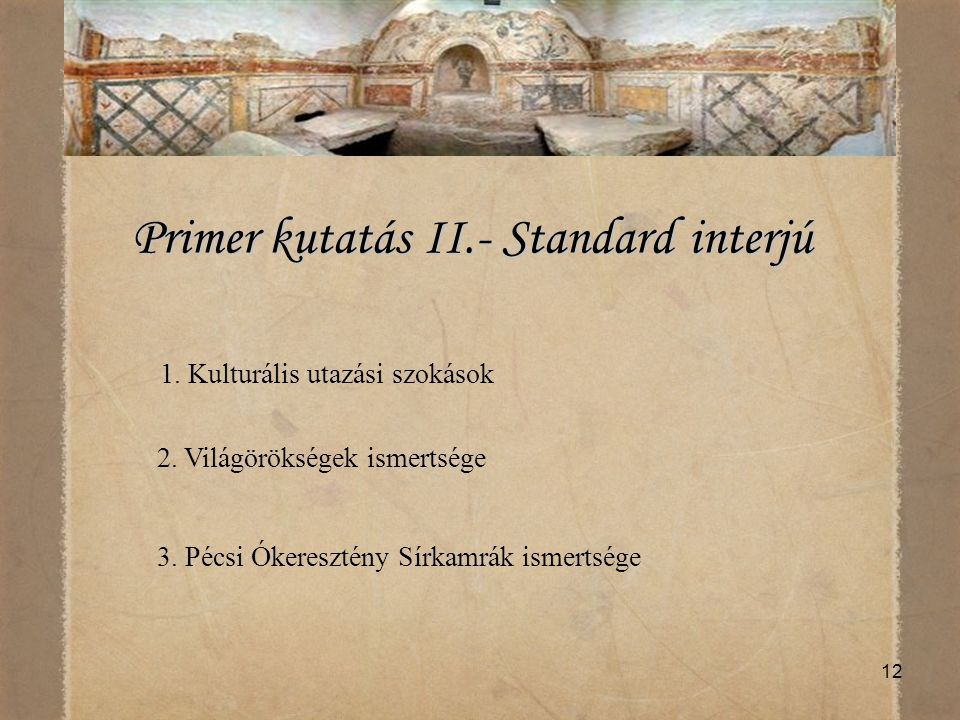 Primer kutatás II.- Standard interjú