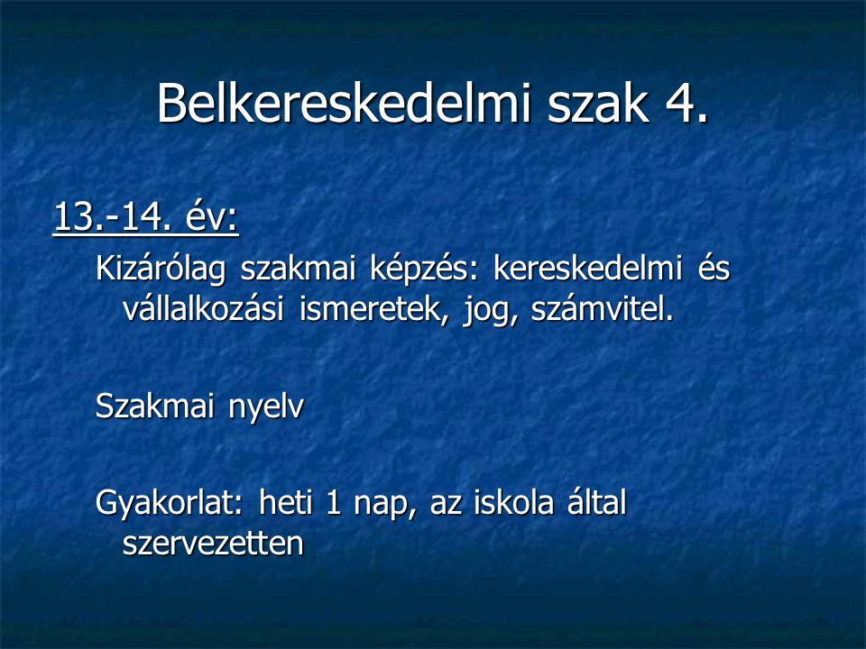 Belkereskedelmi szak 4. 13.-14. év: