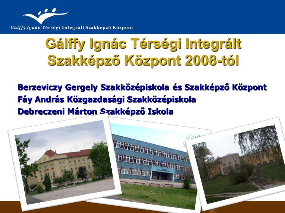 Gálffy Ignác Térségi Integrált Szakképző Központ 2008-tól