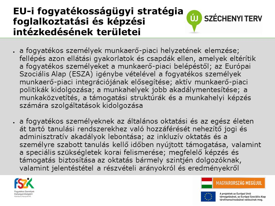 6 EU-i fogyatékosságügyi stratégia foglalkoztatási és képzési intézkedésének területei.