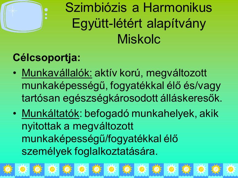 Szimbiózis a Harmonikus Együtt-létért alapítvány Miskolc
