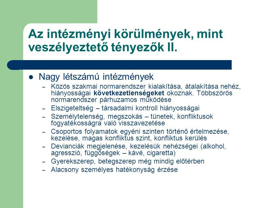Az intézményi körülmények, mint veszélyeztető tényezők II.