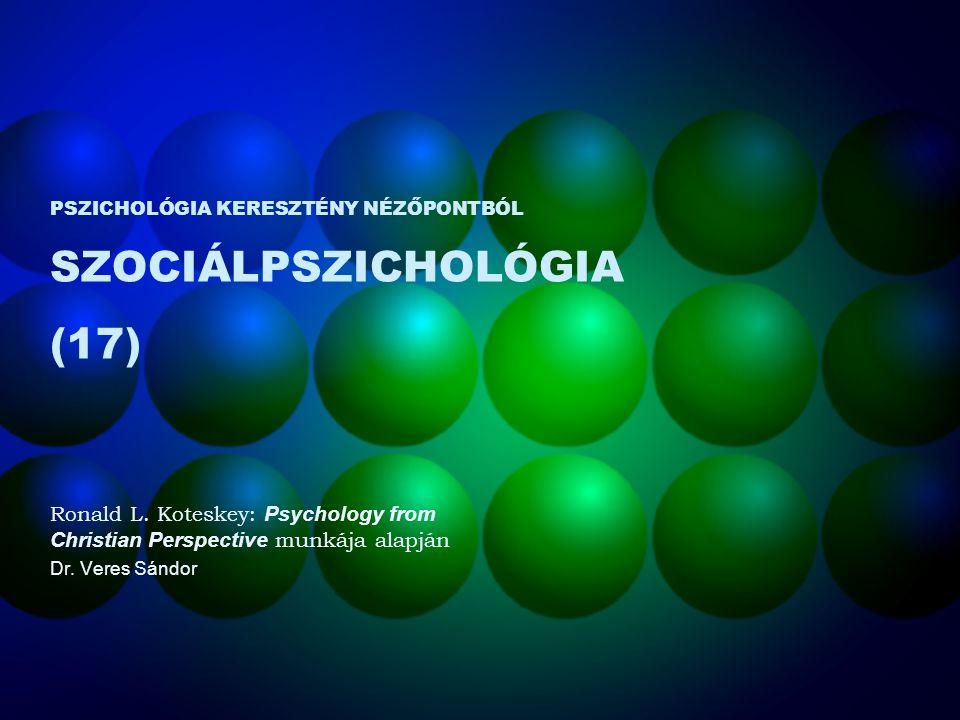 PSZICHOLÓGIA KERESZTÉNY NÉZŐPONTBÓL SZOCIÁLPSZICHOLÓGIA (17)