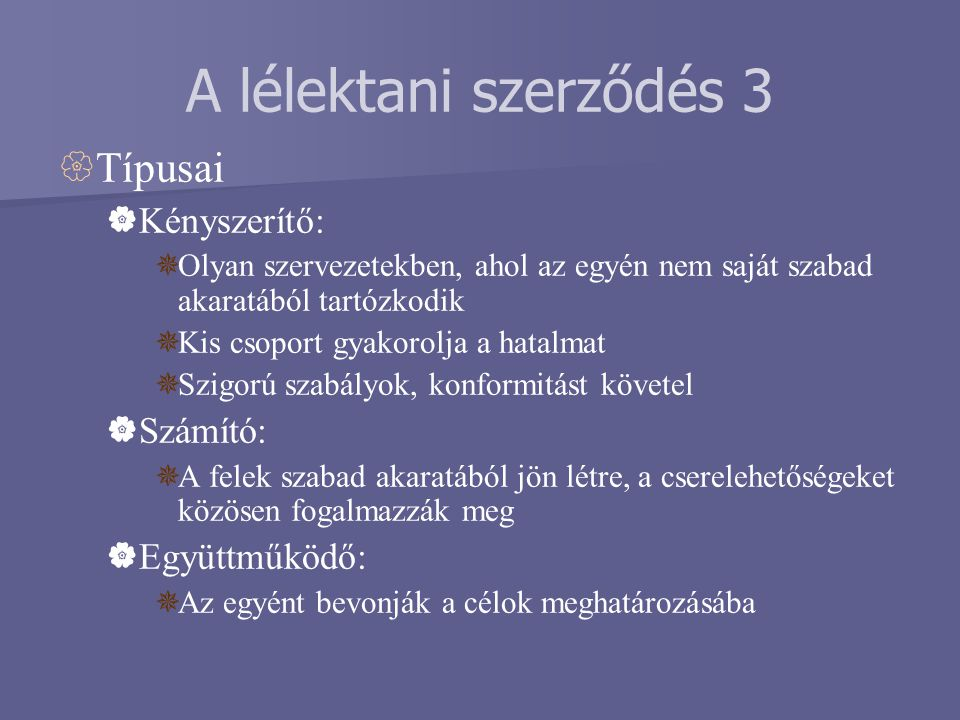 A lélektani szerződés 3 Típusai Kényszerítő: Számító: Együttműködő: