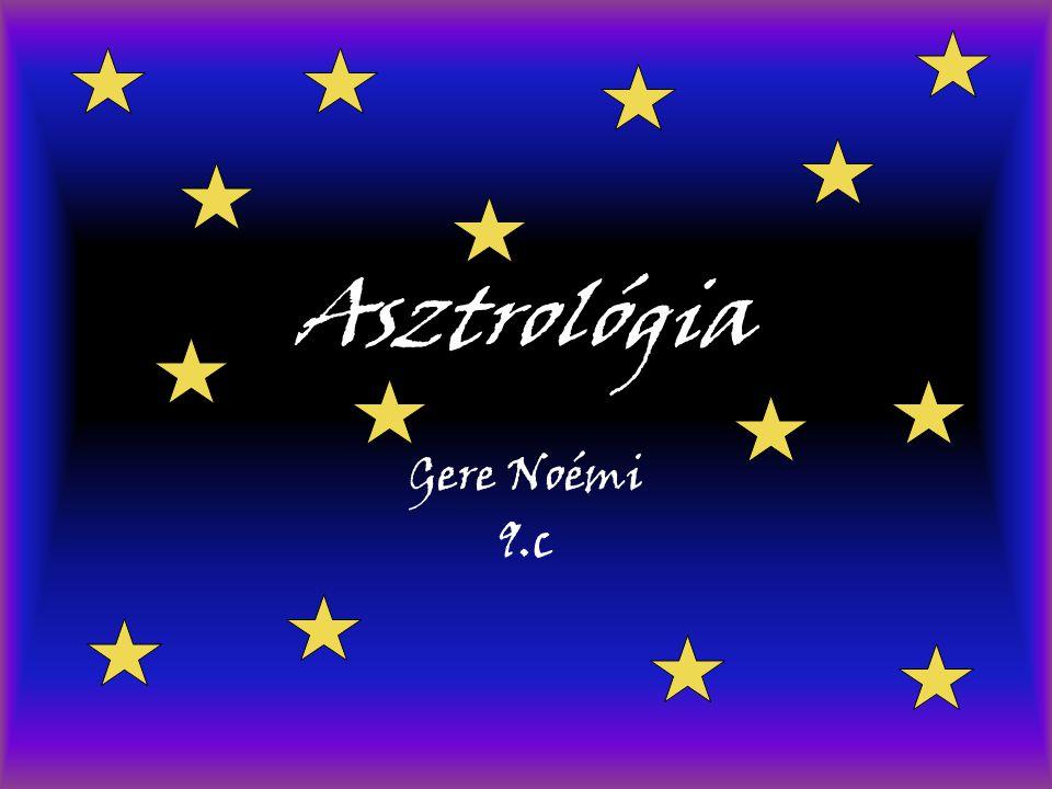 Asztrológia Gere Noémi 9.c
