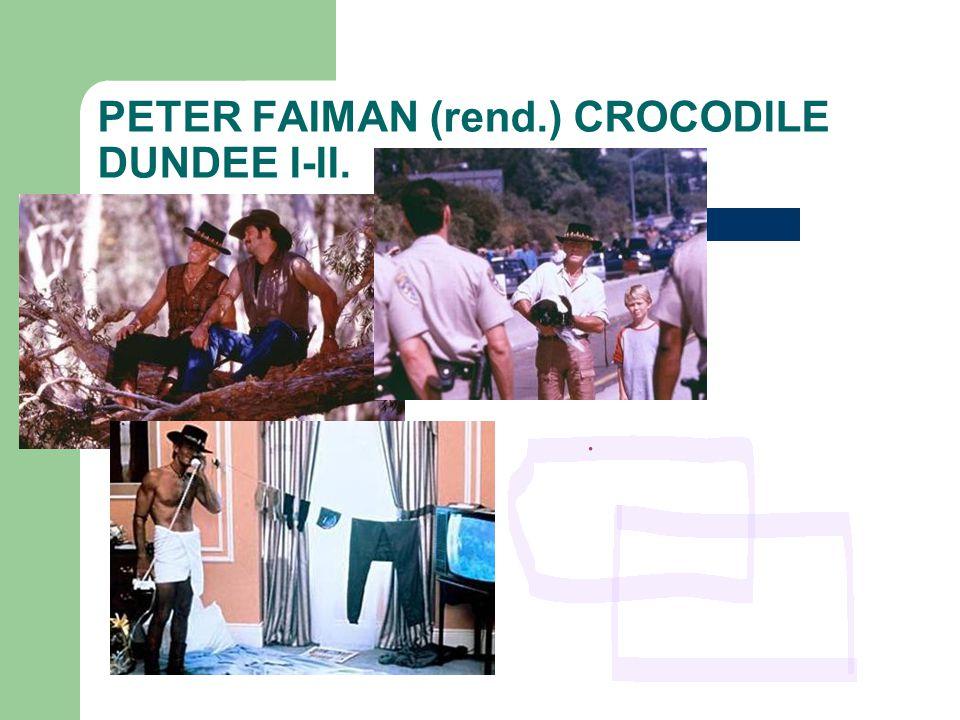 PETER FAIMAN (rend.) CROCODILE DUNDEE I-II.