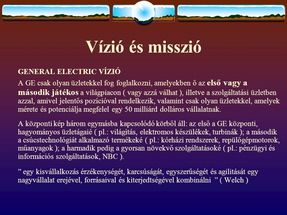 Vízió és misszió GENERAL ELECTRIC VÍZIÓ