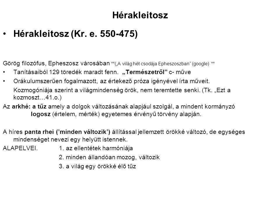 Hérakleitosz Hérakleitosz (Kr. e. 550-475)