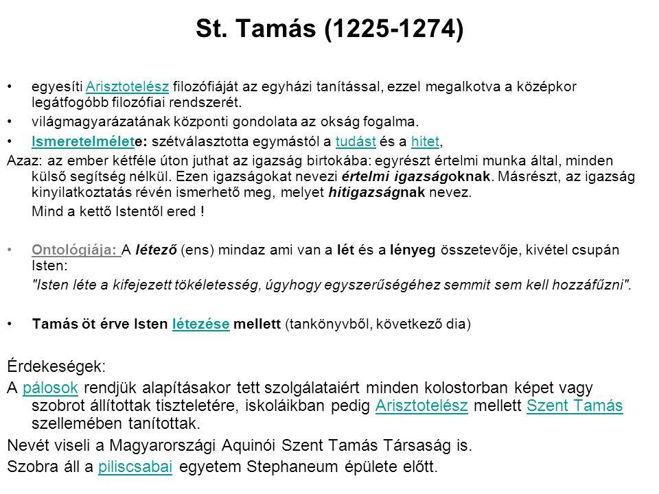 St. Tamás (1225-1274) Érdekeségek: