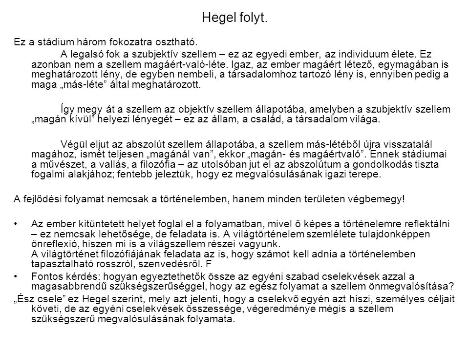 Hegel folyt. Ez a stádium három fokozatra osztható.