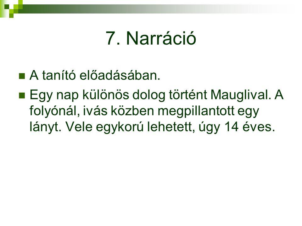 7. Narráció A tanító előadásában.