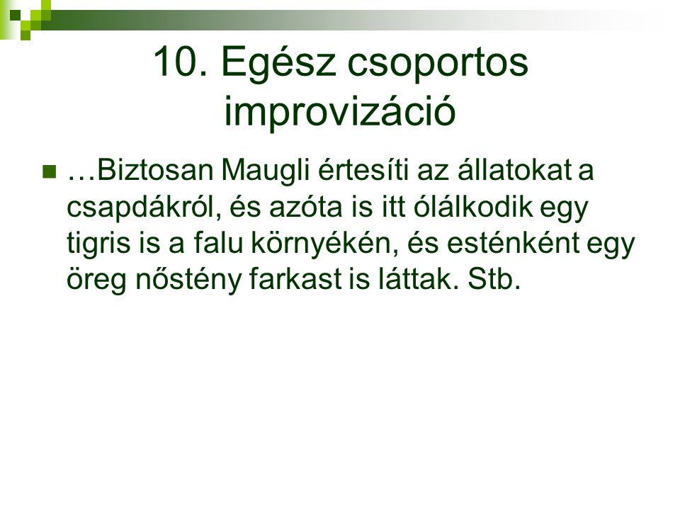 10. Egész csoportos improvizáció