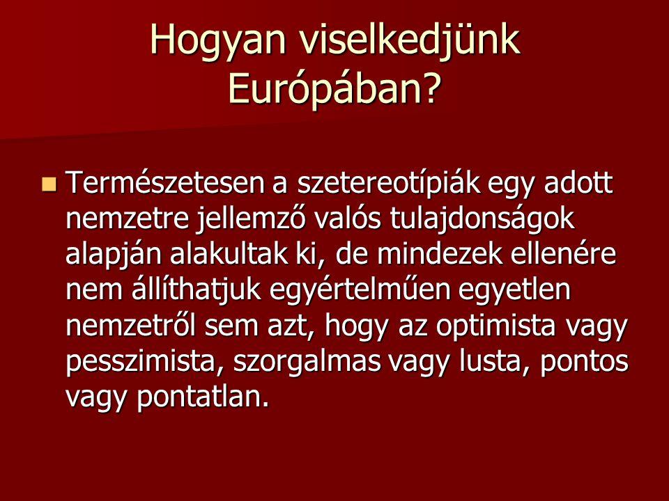 Hogyan viselkedjünk Európában